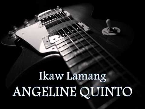 ANGELINE QUINTO - Ikaw Lamang [HQ AUDIO]