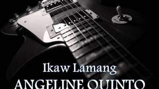 Download ANGELINE QUINTO - Ikaw Lamang [HQ AUDIO] MP3 song and Music Video