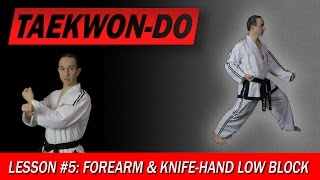 Forearm & Knife-Hand Low Block - Taekwon-Do Lesson #5