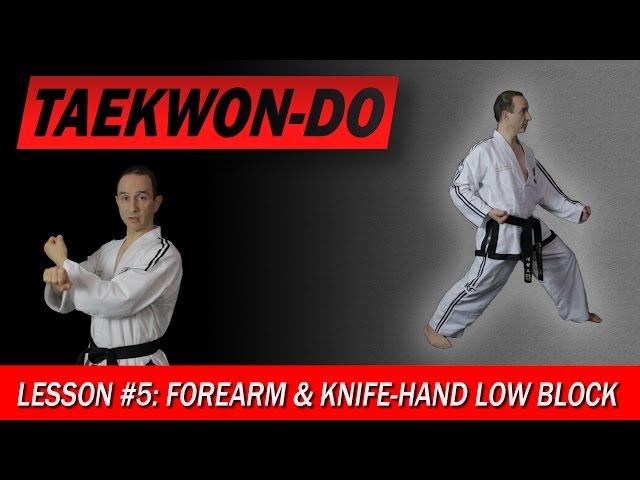 Forearm & Knife-Hand Low Block - Taekwon-Do Lesson #5