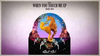 Shake Sofa - When You Touch Me (Original Mix)
