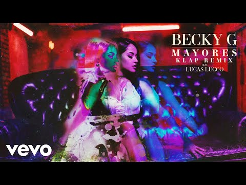 Becky G - Mayores (KLAP Remix) (Official Audio) ft. Lucas Lucco