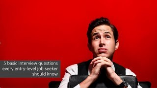 5 interview questions that all entry level job seekers should know