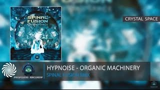 Hypnoise - Organic Machinery ( Spinal Fusion Rmx )