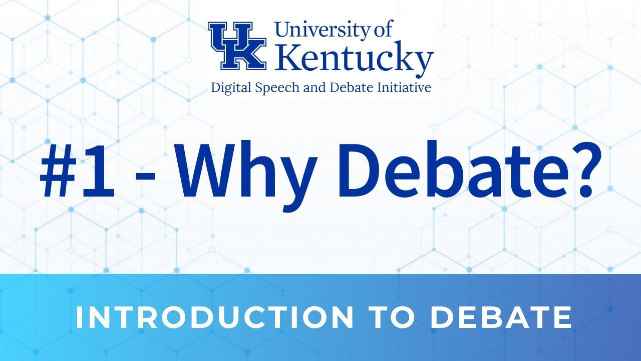 1. Why Debate?