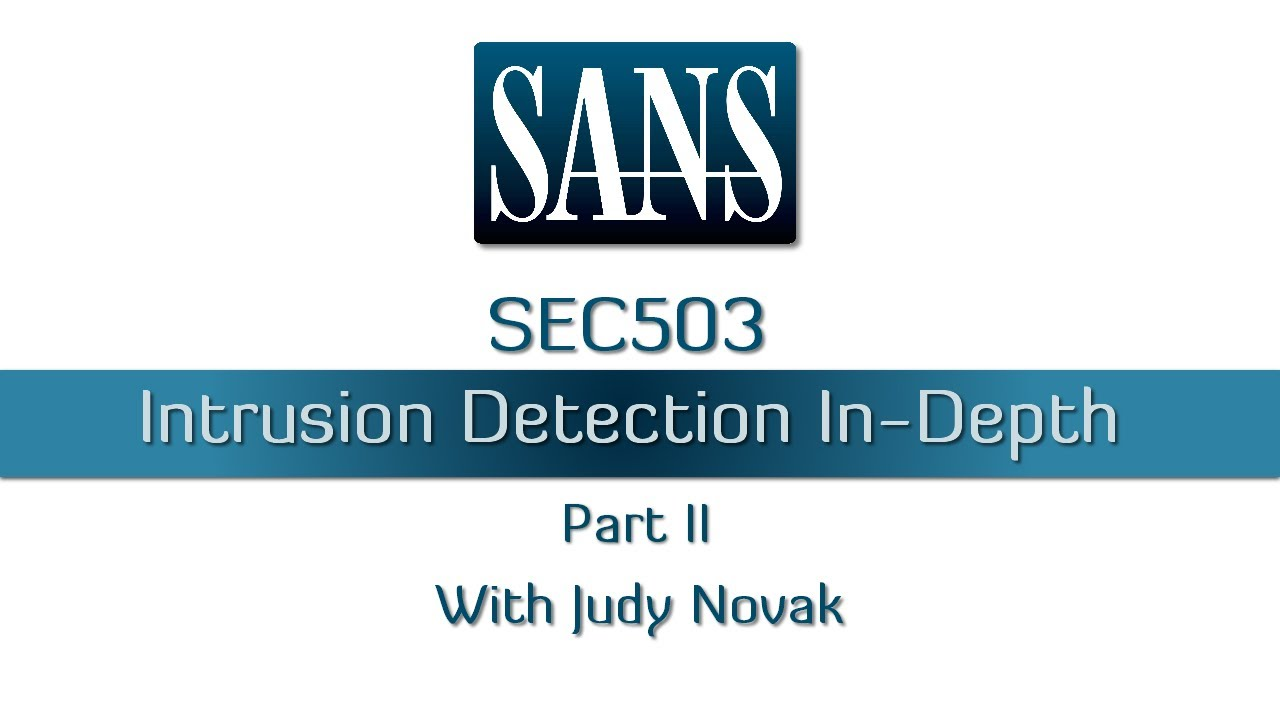 SEC503: Intrusion Detection In-Depth. Part II