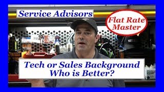 Service Advisors Tech or Sales Background, Who is Better?
