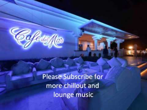 Cafe Del Mar Vol XVII 2013 ( Buddha bar lounge / relaxation meditation chillout music )