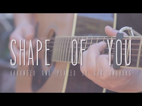 Ed Sheeran - Shape of You ÷ Fingerstyle Guitar Cover - Dax Andreas