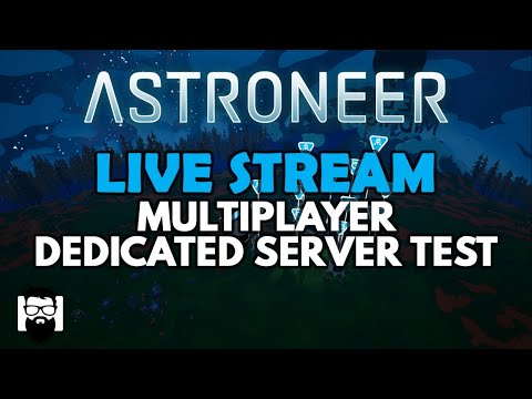 astroneer---multiplayer---dedicated-server-test---come-and-join-me!