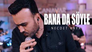 Necdet Kaya - Bana da Söyle (Cover) Resimi