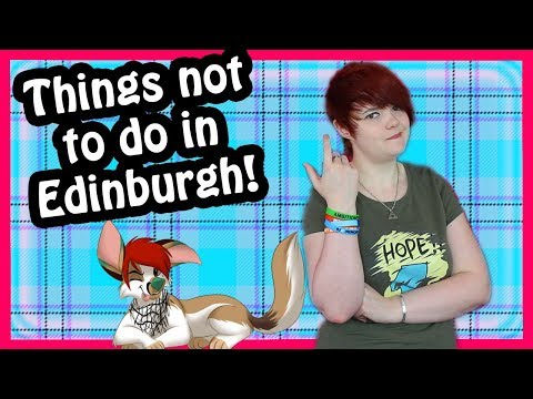 Things Not To Do In Edinburgh (Scotland)