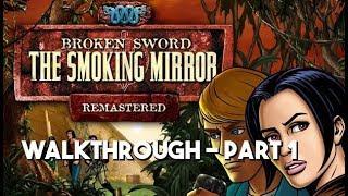GBHBL Guides: Broken Sword II: The Smoking Mirror - Part 1