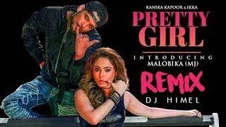 Pretty Girl | Remix | Feat. Malobika | Kanika Kapoor, Ikka | Dj Himel