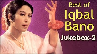 Best Of Iqbal Bano Ghazals - Jukebox 2 - Top 10 Best Pakistani Ghazal Hits