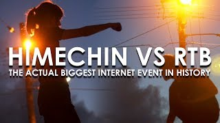 Himechin vs RTB: The ACTUAL Biggest Internet Event in History