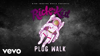 Rich The Kid - Plug Walk (Audio)