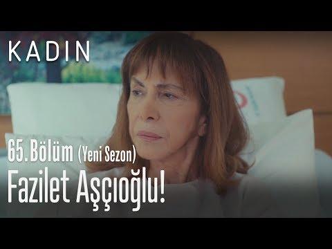 Fazilet Aşçıoğlu! - Kadın 65. Bölüm (Yeni Sezon)