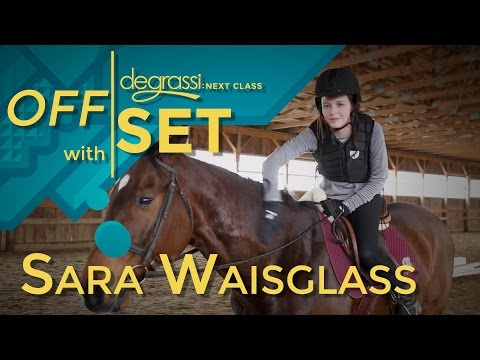 Off Set with Sara Waisglass  Degrassi: Next Class