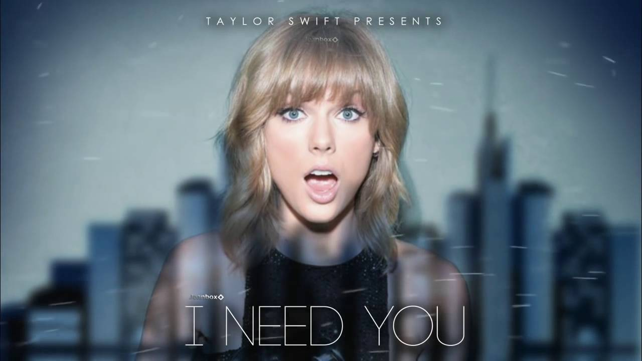Taylor Swift I Need You New Song 2017 Unreleased Youtube
