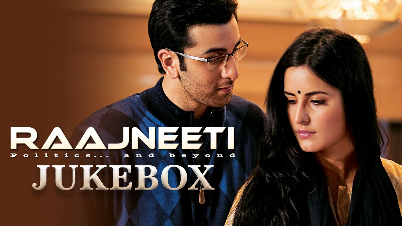 Raajneeti Full Audio Songs Jukebox Ranbir Kapoor Katrina Kaif