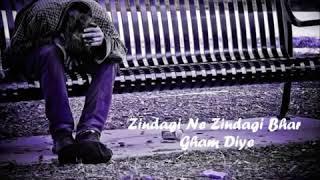 Zindagi Ne Zindagi Bhar Gham Diye with lyrics   by JD