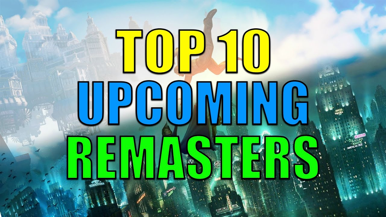 Top 10 Upcoming Remastered Games Of 2016 2017 Youtube
