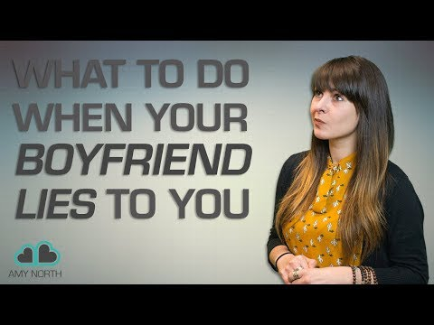 What To Do When Your Boyfriend Lies To You
