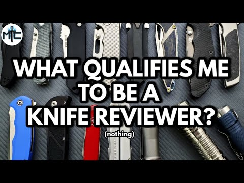 What Qualifies Me to Be a Knife Reviewer?