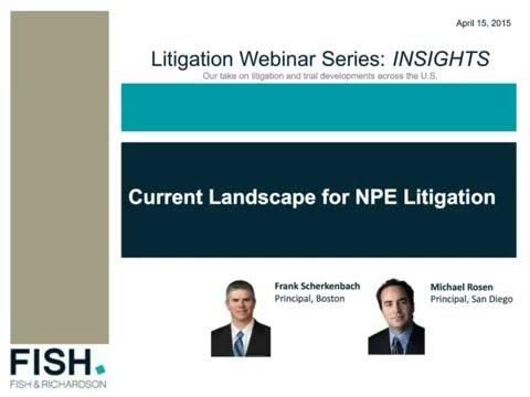 Webinar   INSIGHTS - The Current Landscape for NPE Litigation