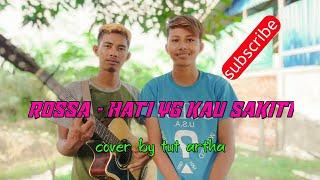 Download rossa - hati yang kau sakiti || cover by tut artha