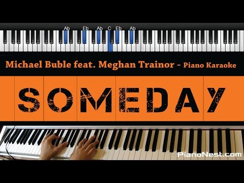 Michael Buble - Someday feat. Meghan Trainor - Piano Karaoke / Sing Along / Cover with Lyrics