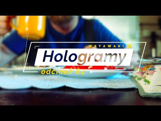 Wstawaki [64] Hologramy