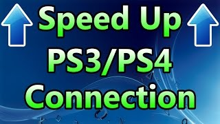 How To Improve Your PS3/PS4 Internet Connection (Reduce Lag) (May Not Work)