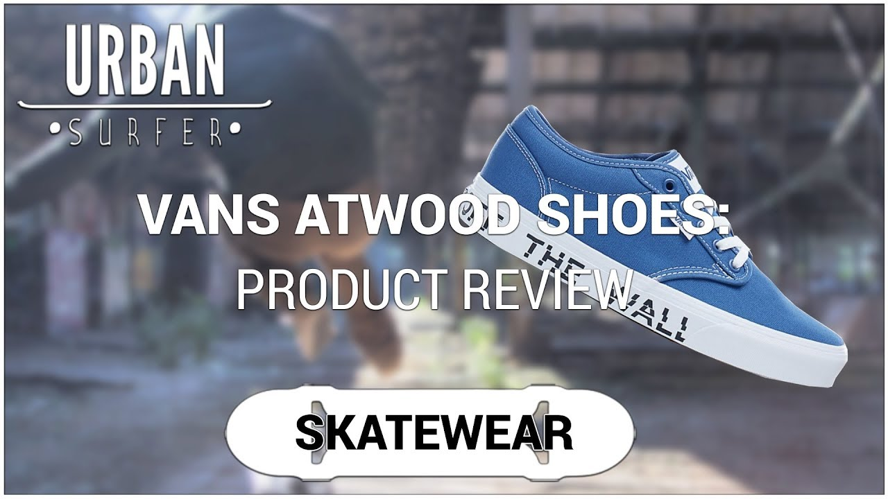 82de0f59c75 Vans Atwood Skate Shoes  Product Review - YouTube