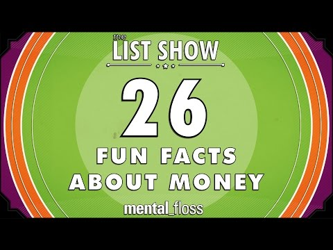 26 Fun Facts about Money - mental_floss List Show Ep. 330