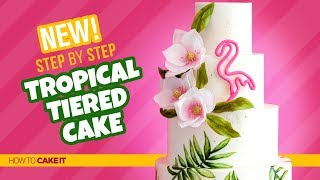 How To Make A 4 Tier Tropical Cake by Shannon Murphy | How To Cake It Step By Step