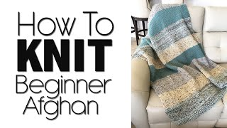 HOW TO KNIT A BEGINNER BLANKET   LION BRAND WOOLWICH AFGHAN