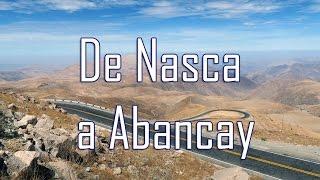 Atacama - Machu Picchu 2016 - De Nasca, Puquio a Abancay - Ruta Interoceanica - Peru - Brasil