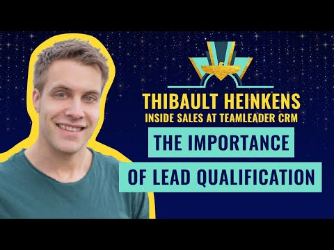 The importance of Lead Qualification - Thibault Heinkens, Inside Sales at Teamleader CRM