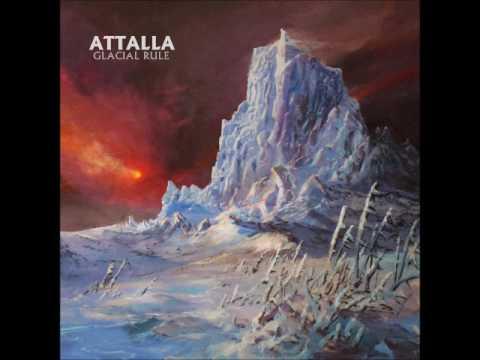 ATTALLA - Glacial Rule (Full Album 2017)