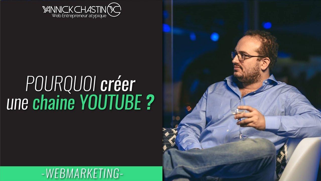 Pourquoi créer une chaine youtube?