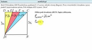 Egzamin ósmoklasisty. Zadanie 26. Pole kwadratu i trójkąta | MatFiz24.pl