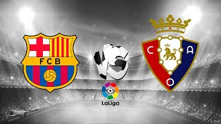 Barcelona vs osasuna partido en vivo la ...