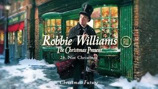 Robbie Williams | Not Christmas (Official Audio)