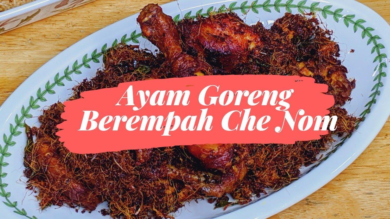 Ayam Goreng Berempah Che Nom Yang Confirm Menjadi Youtube