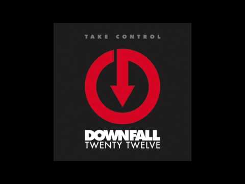 "Downfall 2012 ""Take Control"" (Audio)"