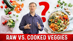 Raw Veggies Versus Cooked Veggies?