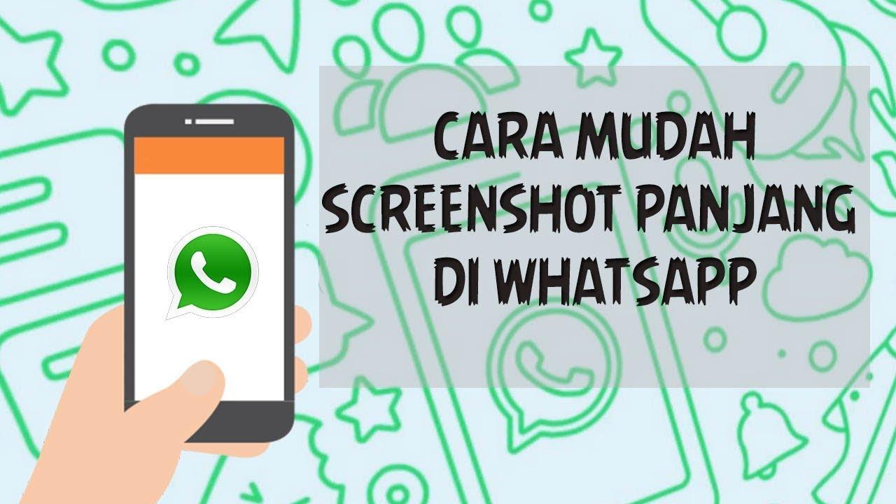 Cara Mudah Membuat Screenshot Panjang Di Chat Whatsapp Youtube