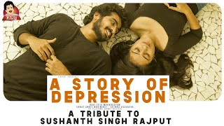 STORY OF DEPRESSION || A Tribute to Sushanth Singh Rajput | CAPDT SHORTS | CAPDT